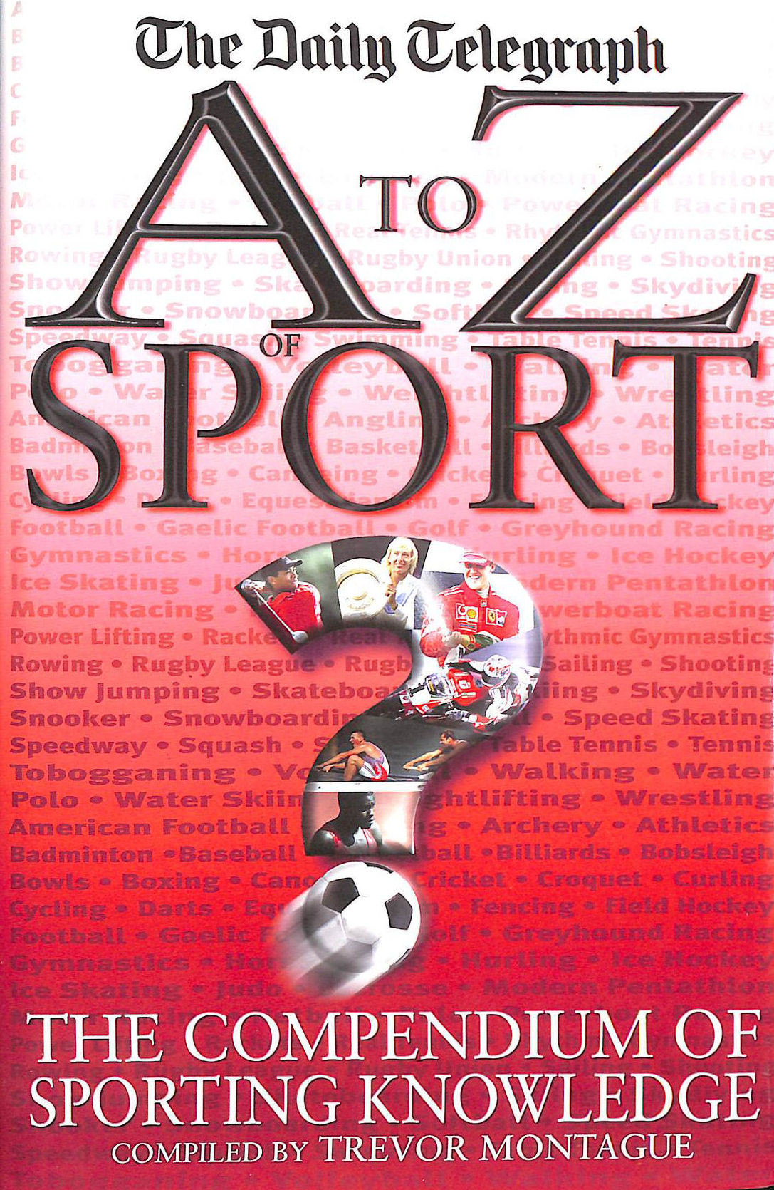 Image for A To Z Of Sport: The Compendium of Sporting Knowledge