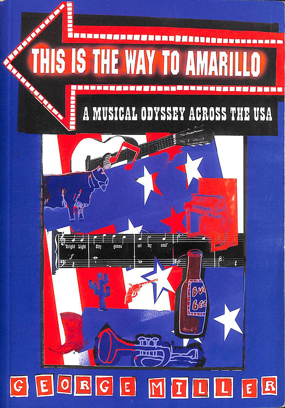 This is the Way to Amarillo: A Musical Odyssey Across the USA (Know the Score), George Miller