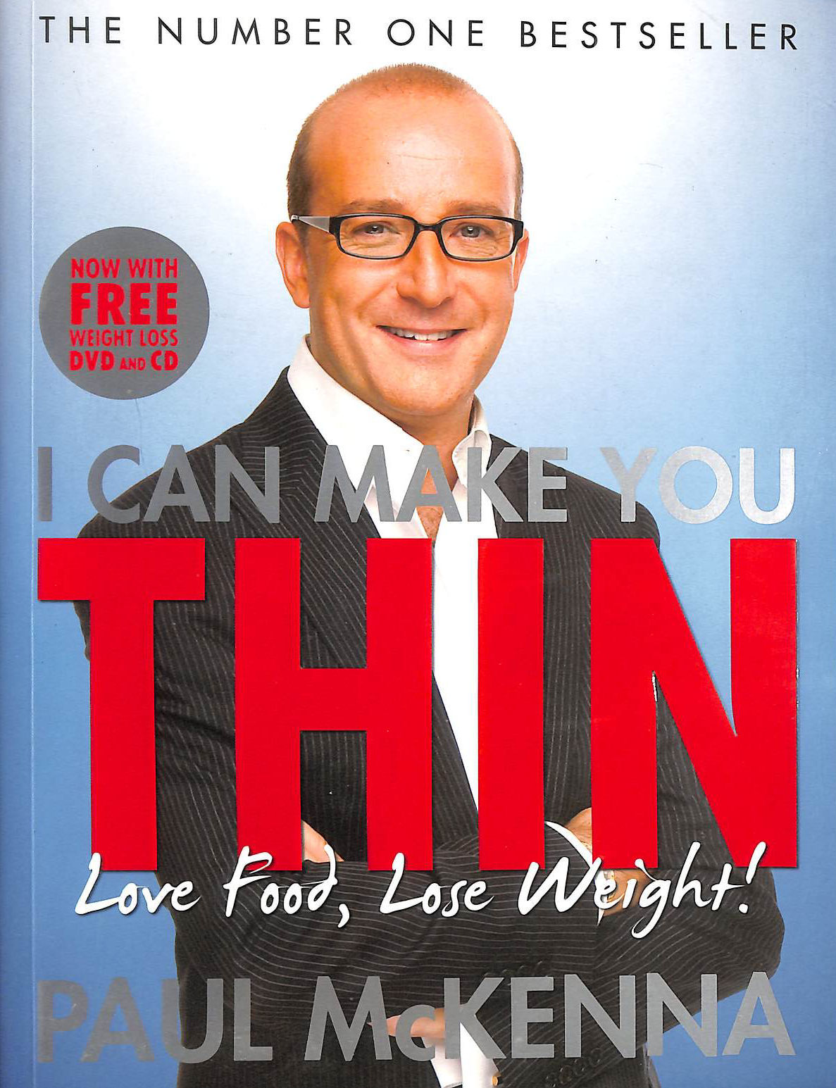 I Can Make You Thin - Love Food, Lose Weight: New Full Colour Edition (includes free DVD and CD), McKenna, Paul