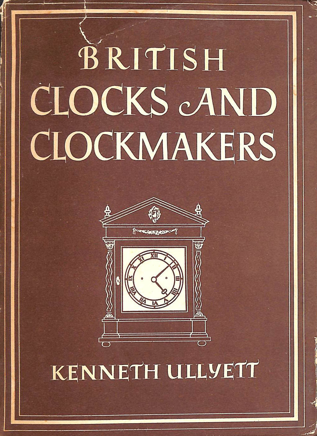 Image for British clocks and clockmakers / with 8 plates in colour and 24 illus. in black & white