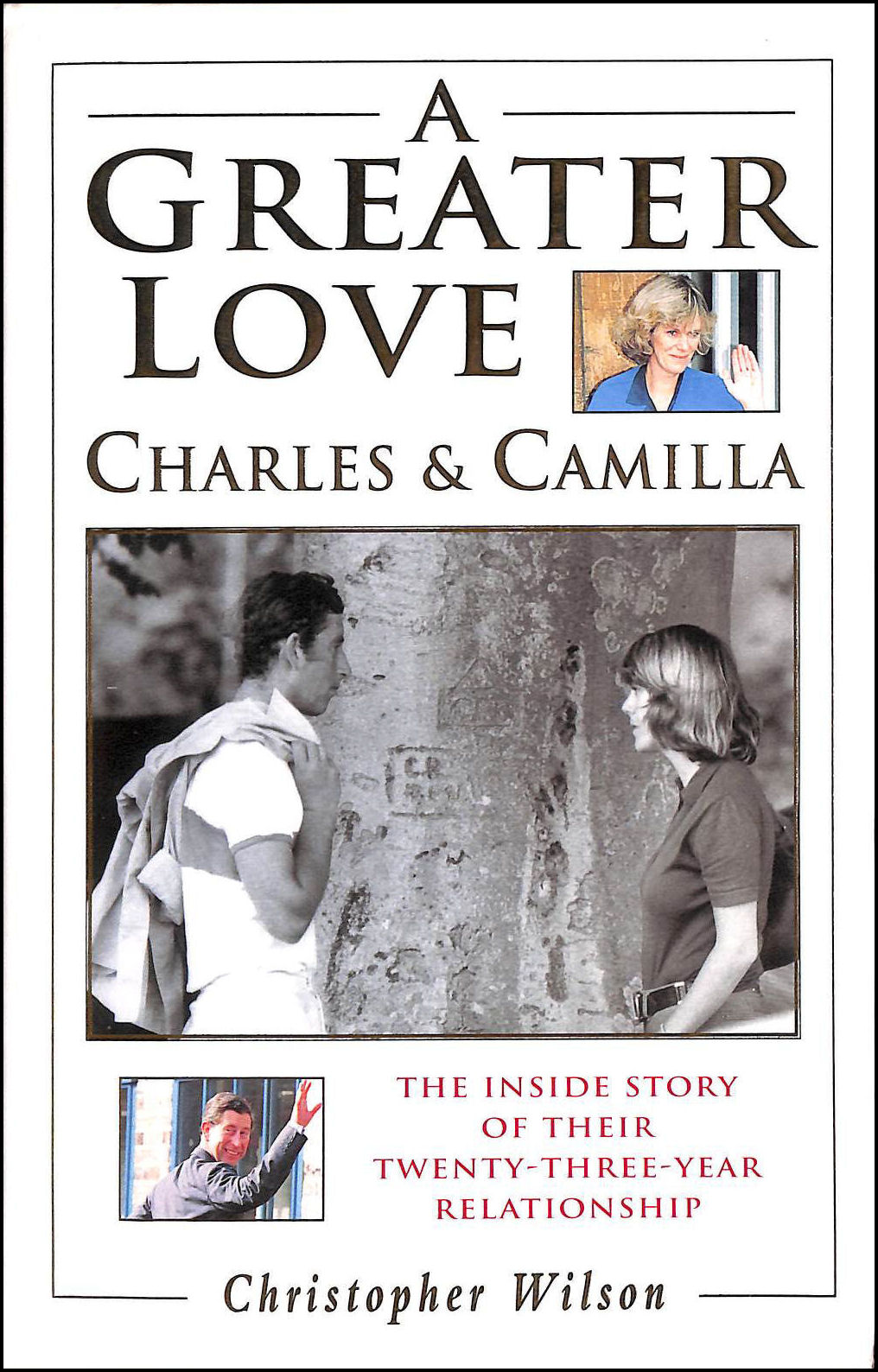 Image for Greater Love: Charles and Camilla - The Inside Story of Their Twenty-three-year Relationship