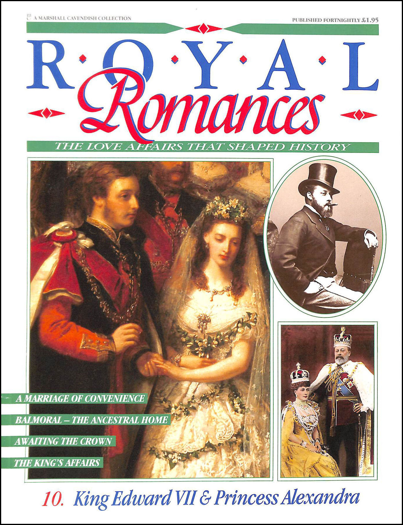 Image for Royal Romances. King Edward VII and Princess Alexandra. 10. The Love Affair That Shaped History