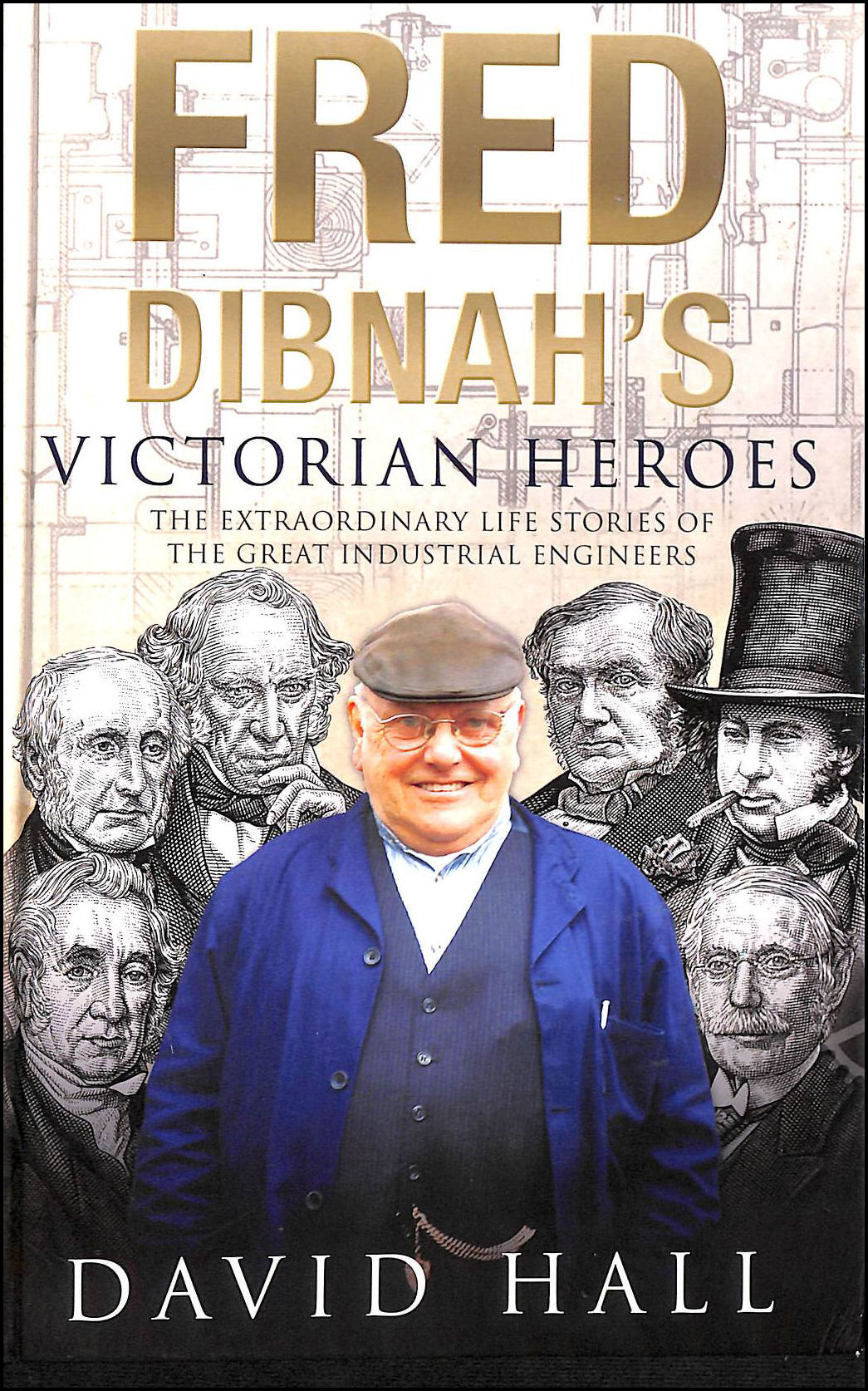 Fred Dibnah's Victorian Heroes, Hall, David