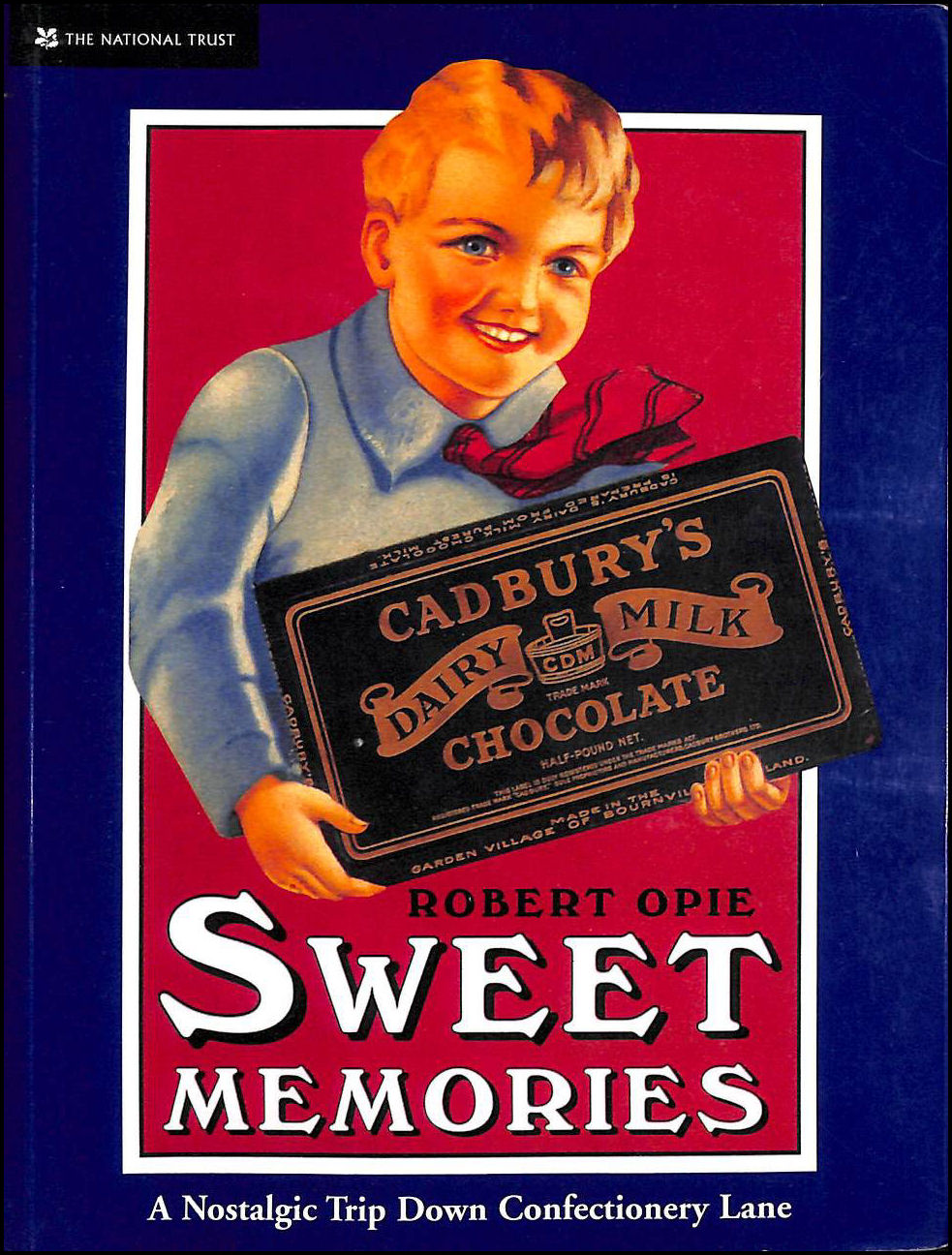 Sweet Memories : A Nostalgic Trip Down Confectionary Lane, Robert Opie
