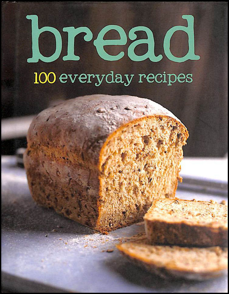 100 Recipes - Bread, Parragon Book Service Ltd
