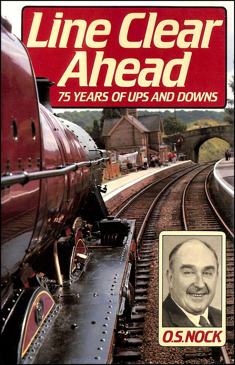 Image for Line Clear Ahead: Seventy-five Years of Ups and Downs