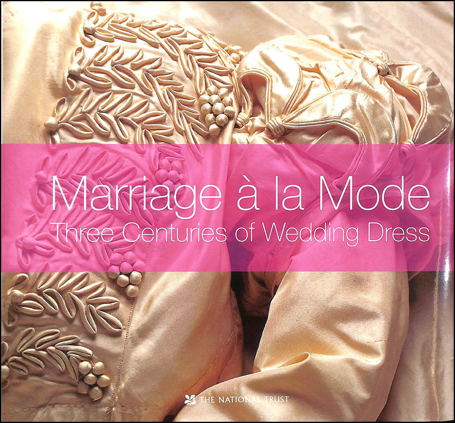 Image for Marriage a la Mode: Three Centuries of Wedding Dress