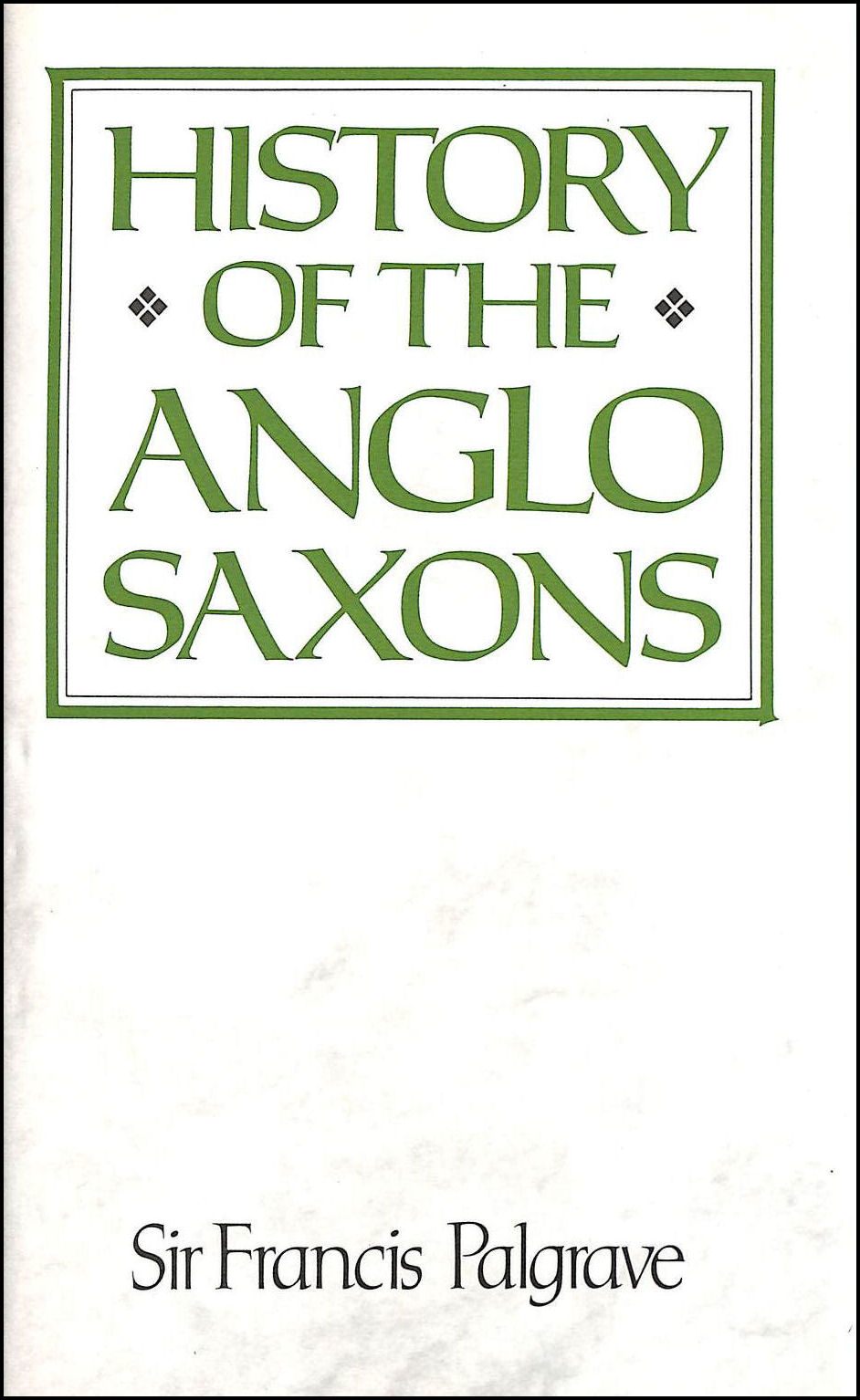 Image for History of the Anglo-Saxons