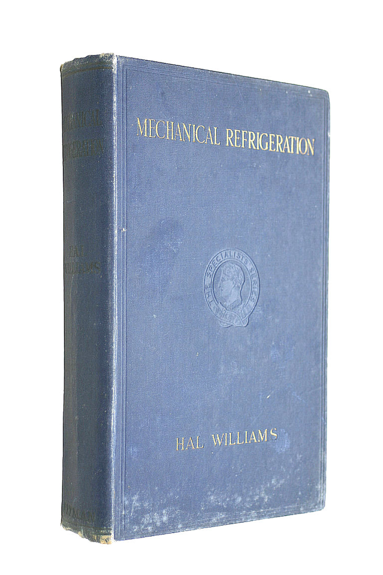 Mechanical Refrigeration ... New and enlarged edition, etc, Hal Williams