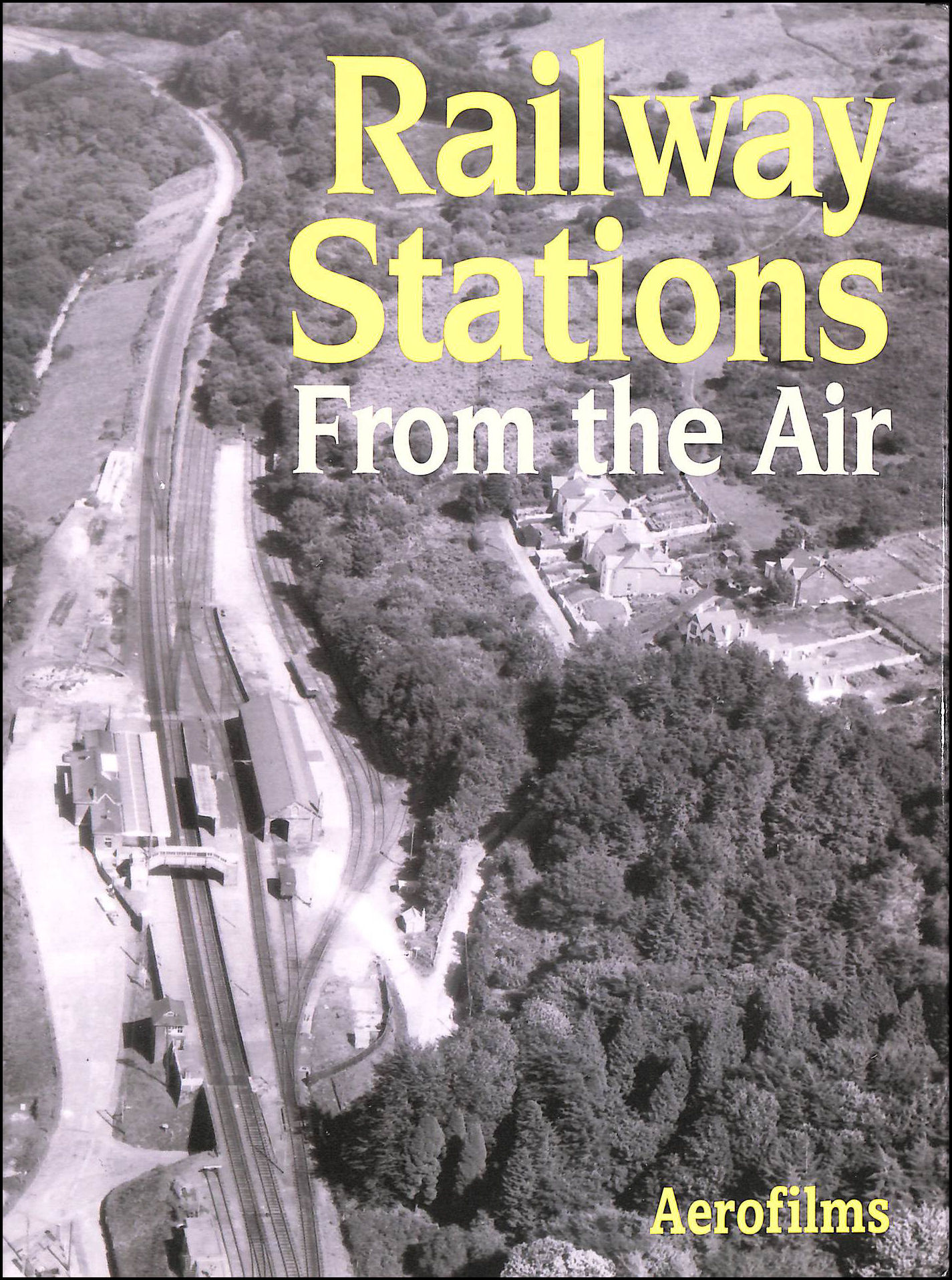 Image for Railway Stations from the Air (Aerofilms Guide)