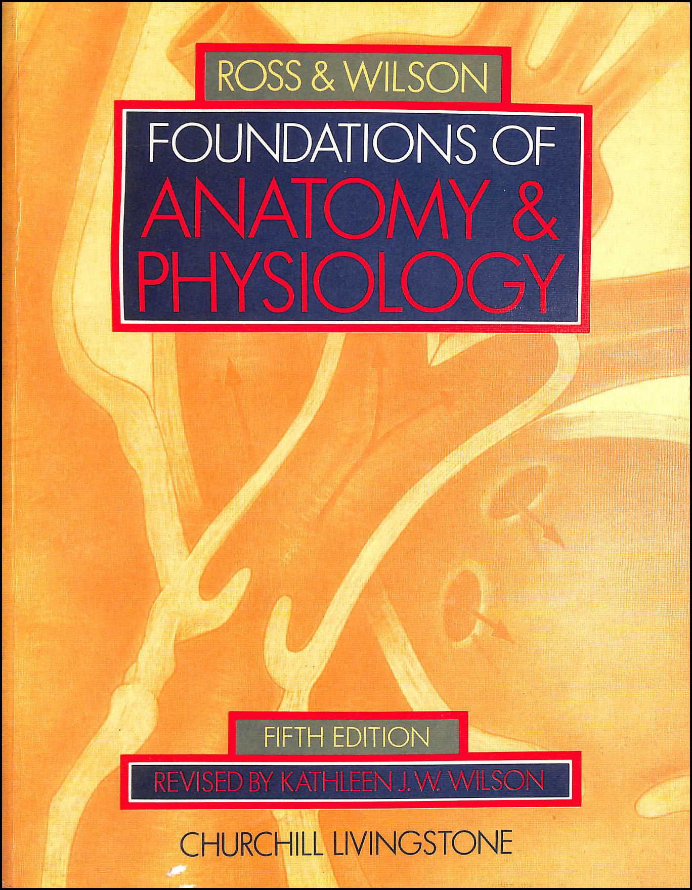 Foundations of Anatomy and Physiology, Ross, Janet S.; Wilson, Kathleen J.W.