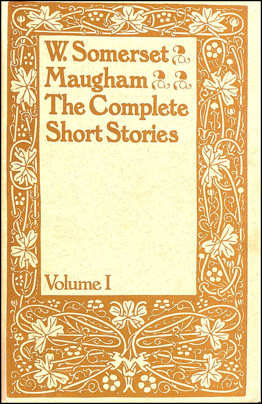 The Complete Short Stories of W. Somerset Maugham, Volume 1, W.Somerset Maugham