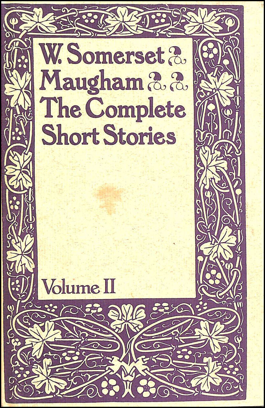 The Complete |Short Stories of W Somerset Maugham Volume II, Somerset Maugham, W.