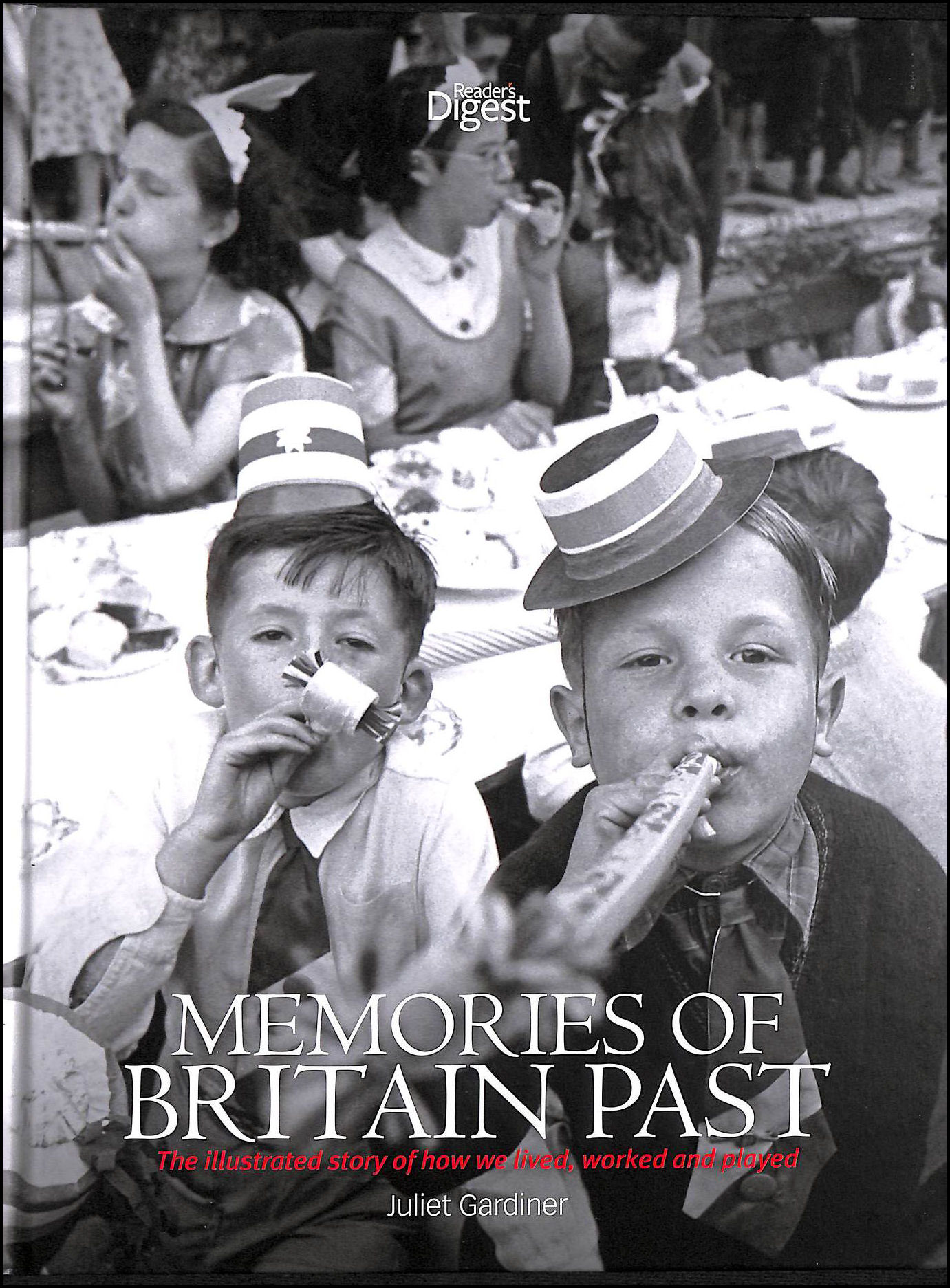 Memories of Britain Past: the Illustrated Story of How We Lived, Worked and Played, Reader's Digest