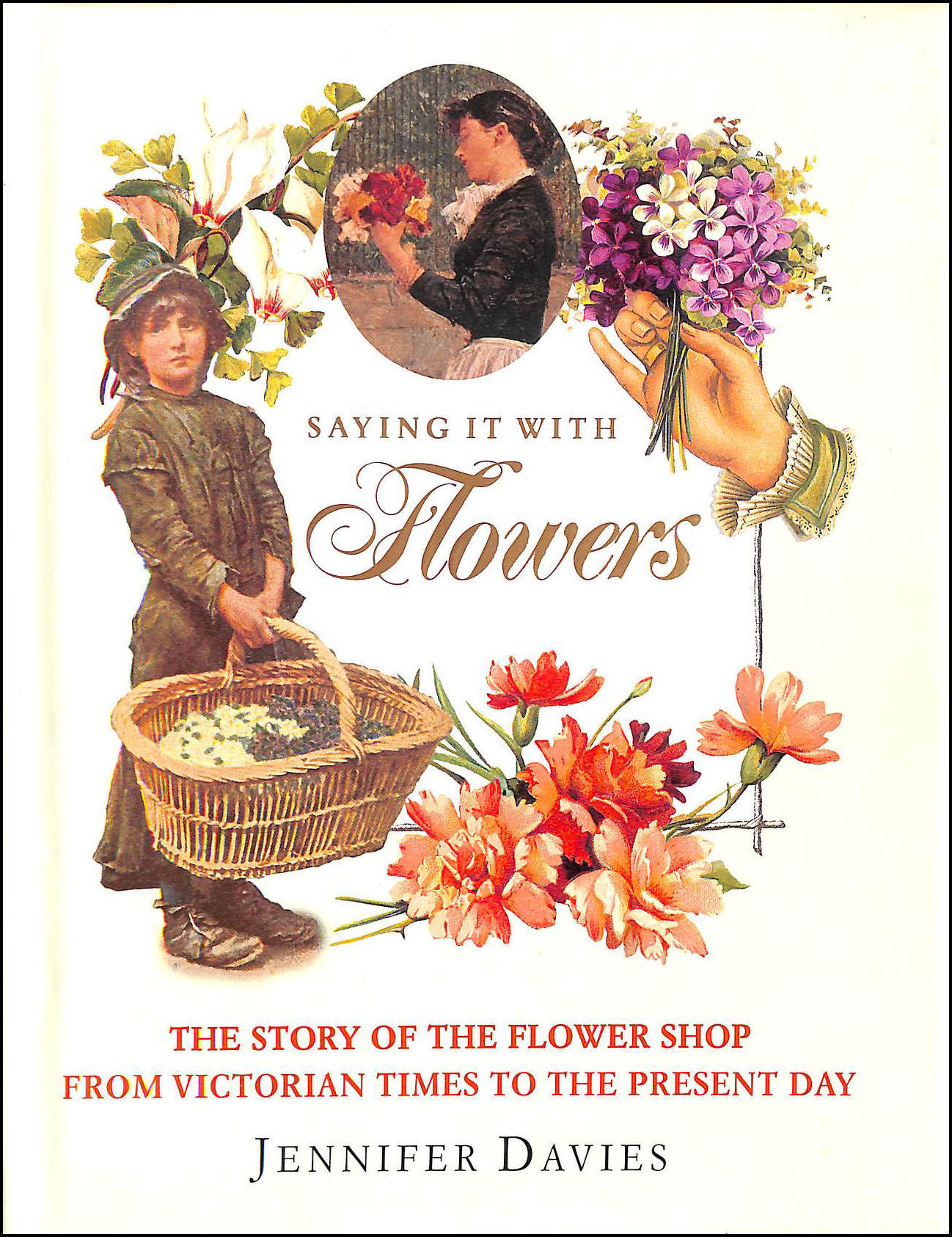 Image for Saying it with Flowers: The Story of the Flower Shop