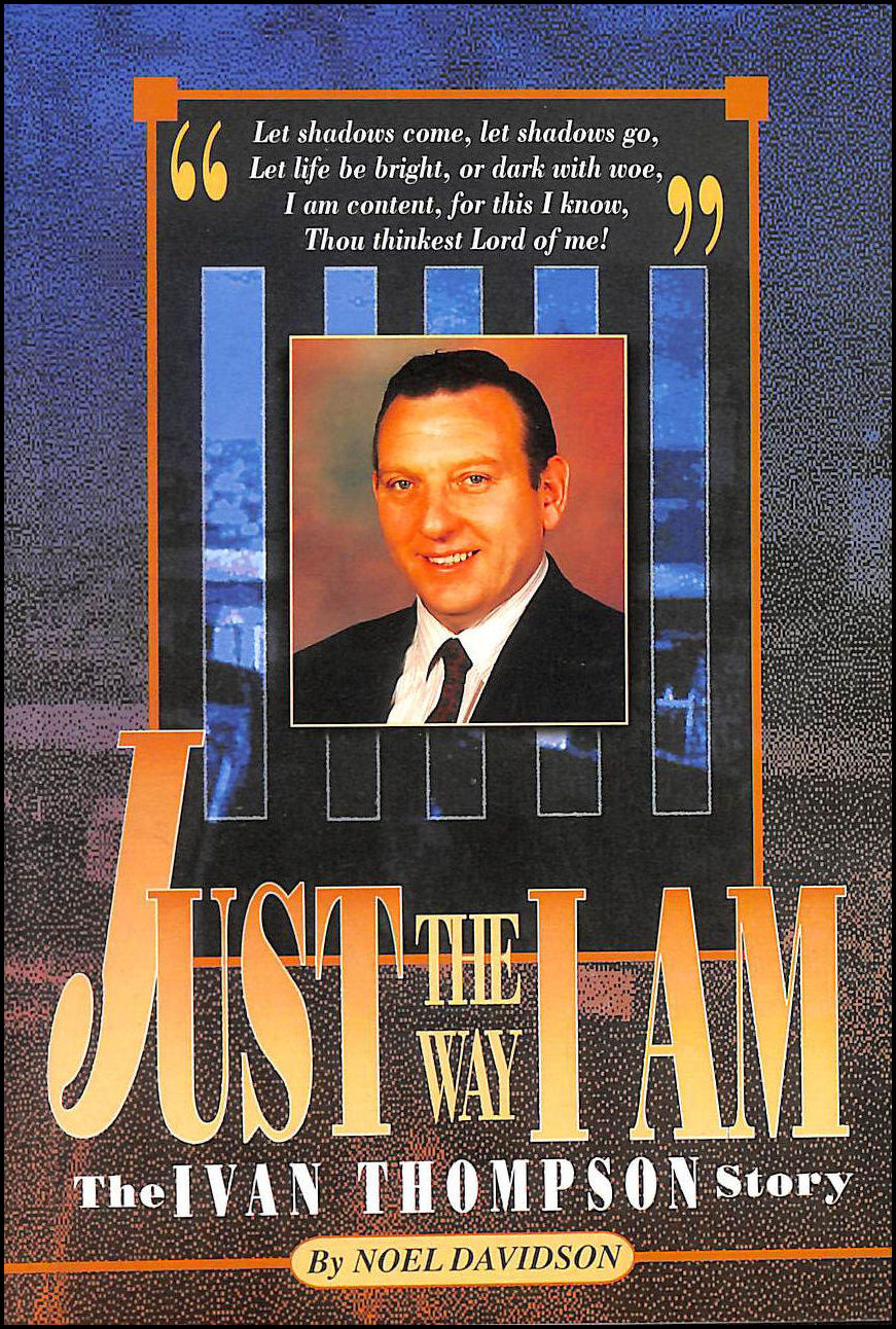 Image for Just the Way I am: For Everyone Who Ever Wanted the Chance to Start Again - Ivan Thompson Story