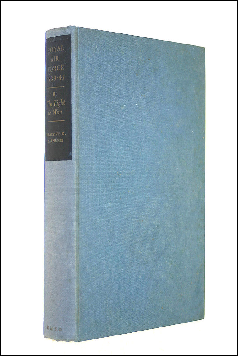 Royal Air Force, 1939-45: Fight is Won v. 3, St.G.Saunders, H.; Air Force Dept.