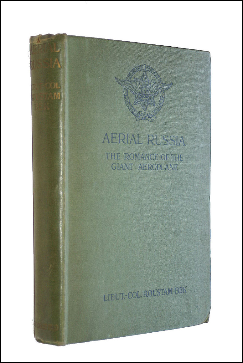 Aerial Russia. The Romance Of The Giant Aeroplane., Lieut.-Col Roustram Bek