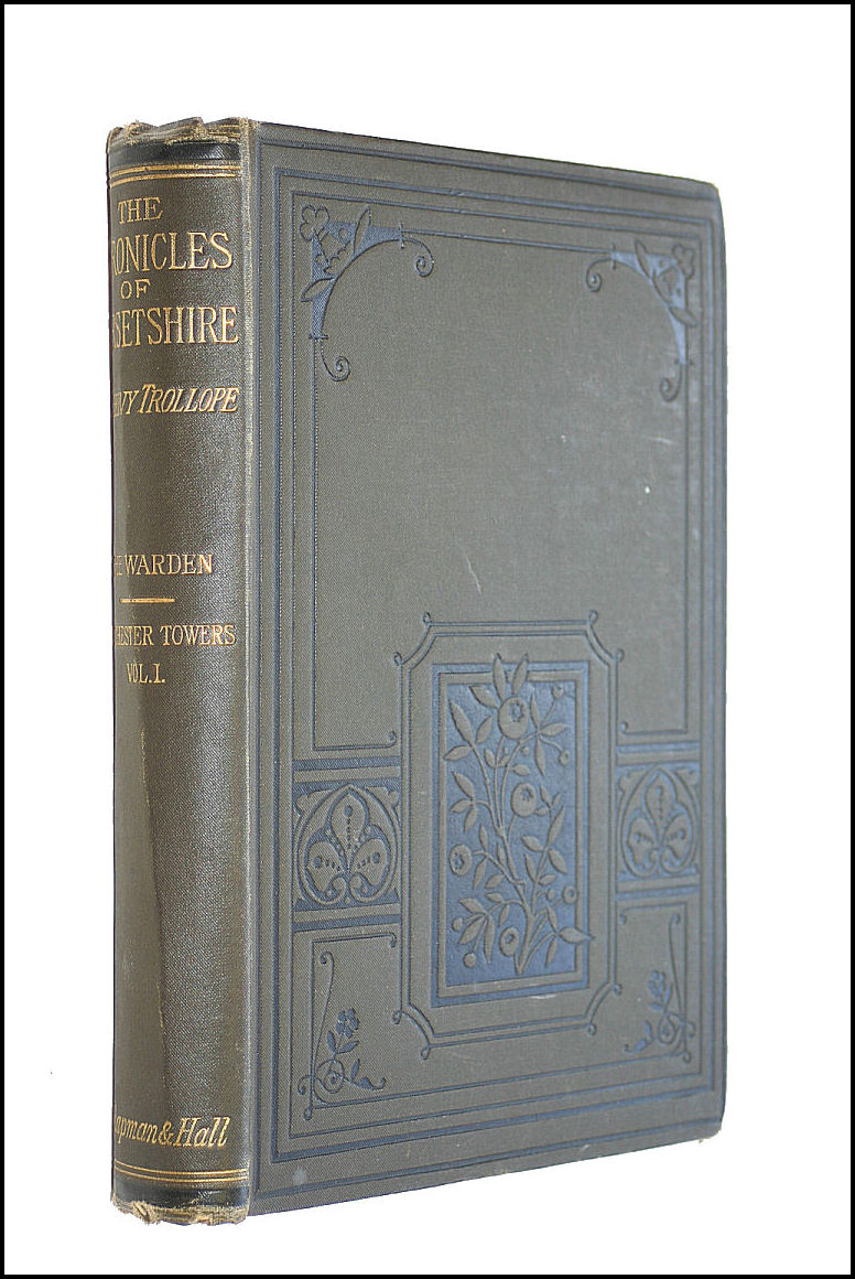 The Warden and Barchester Towers, Vol. I., Anthony Trollope