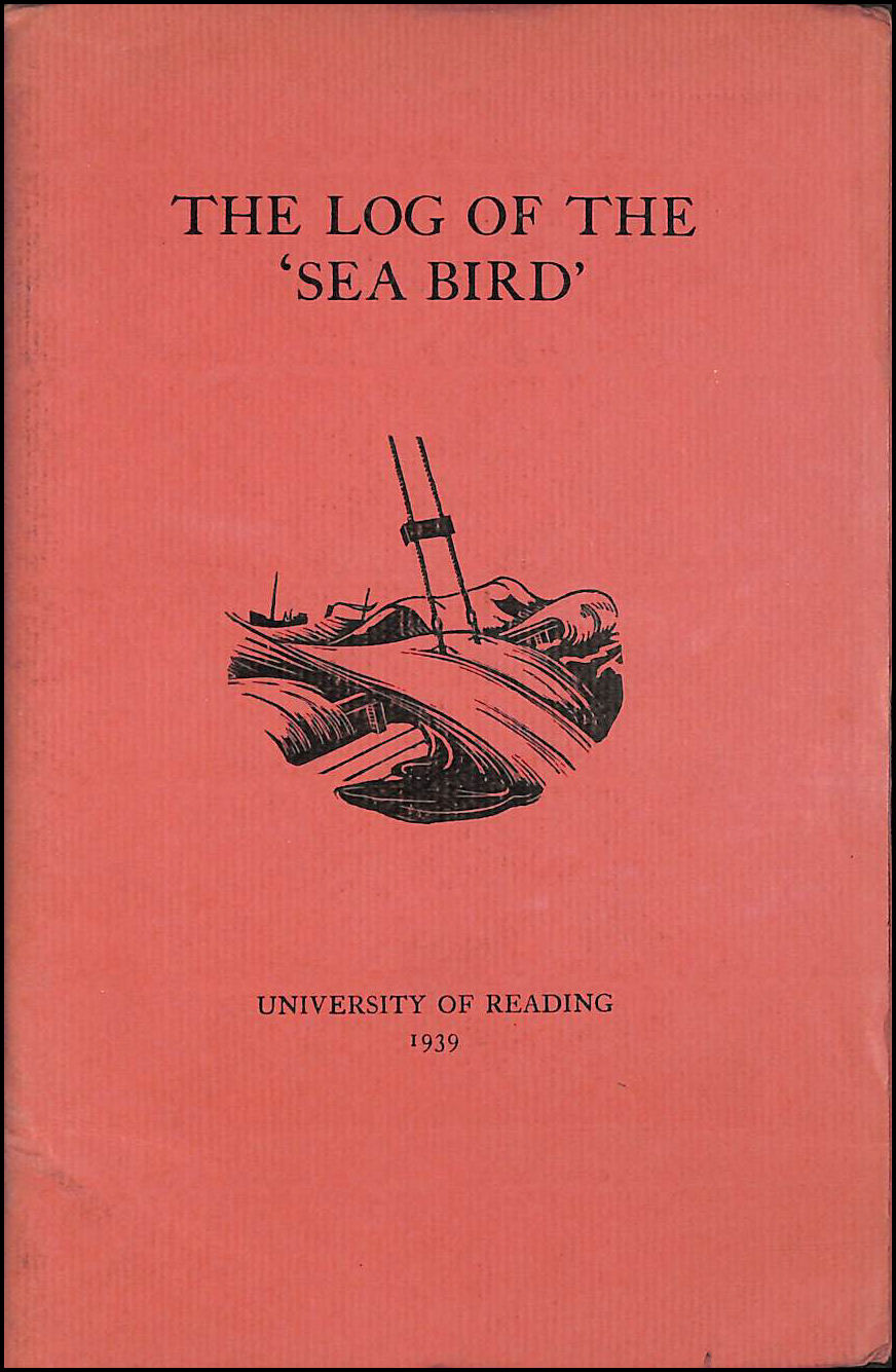 The Log of the Yawl The 'Sea Bird', E. Whitfield; E. S. Dunch