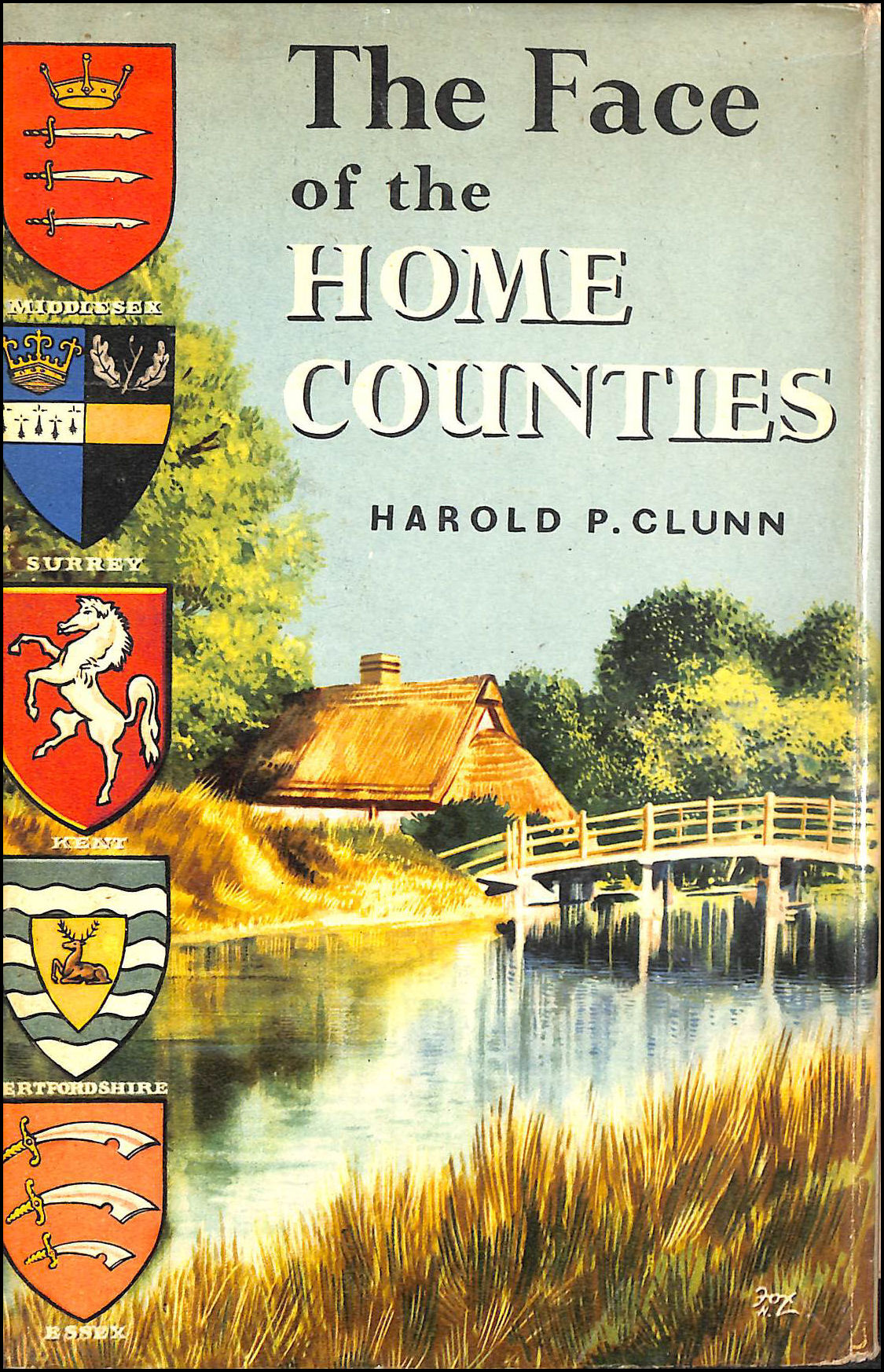 The Face Of The Home Counties, Harold P Clunn