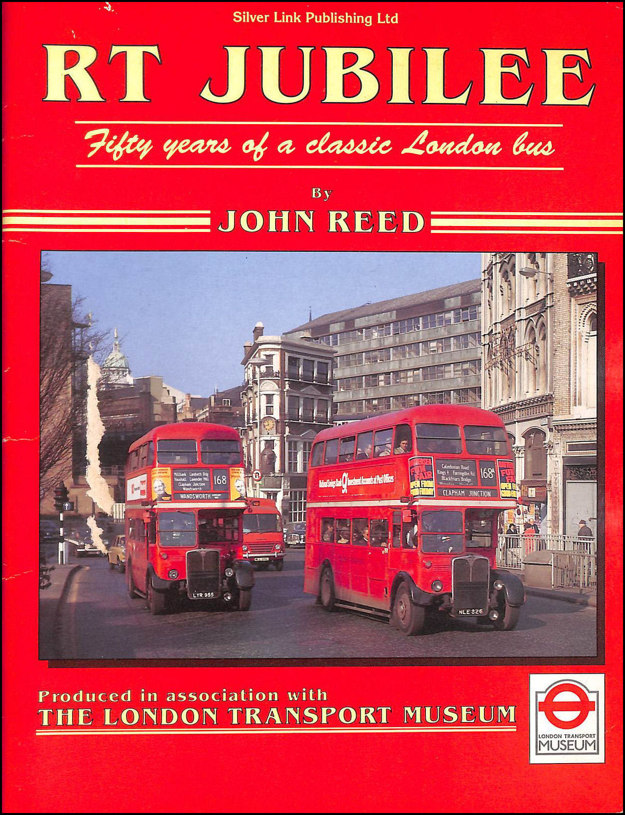 R. T. Jubilee: Fifty Years of a Classic London Bus, Reed, John