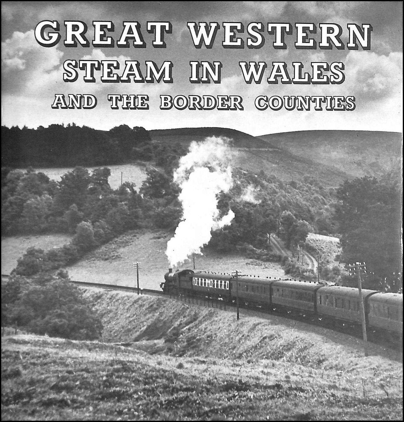 Great Western Steam in Wales and the Border Counties, Williams, Colin L.