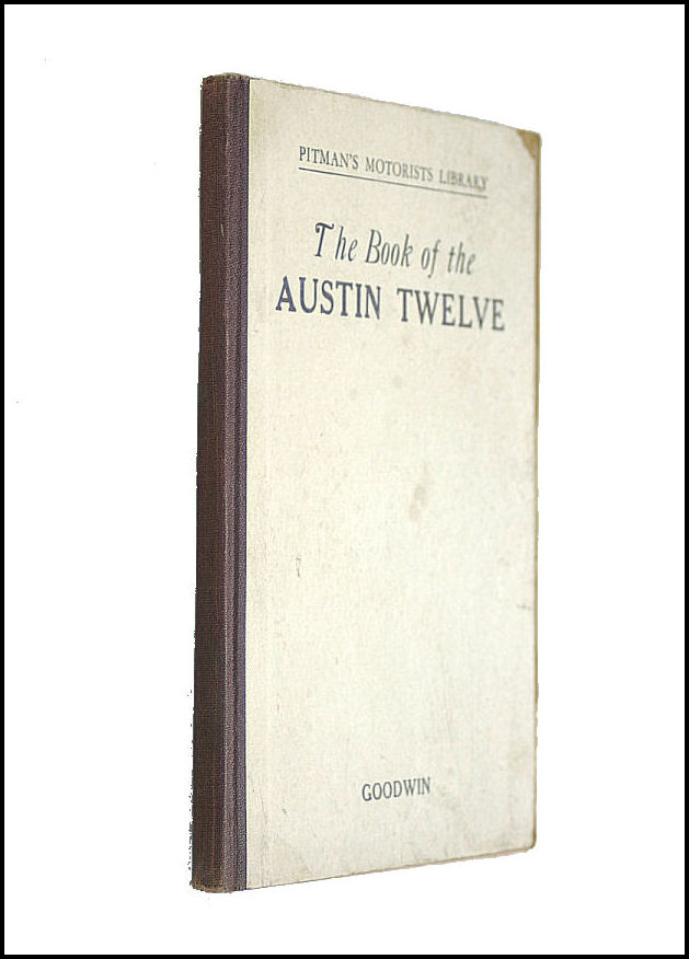 The Book Of The Austin Twelve, Goodwin, George