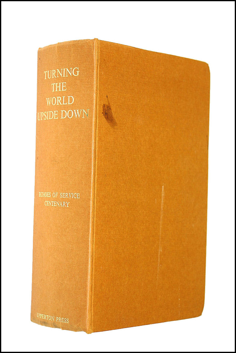 Turning the World Upside Down: A Century of Missionary Endeavour, Stunt, Pulleng et al