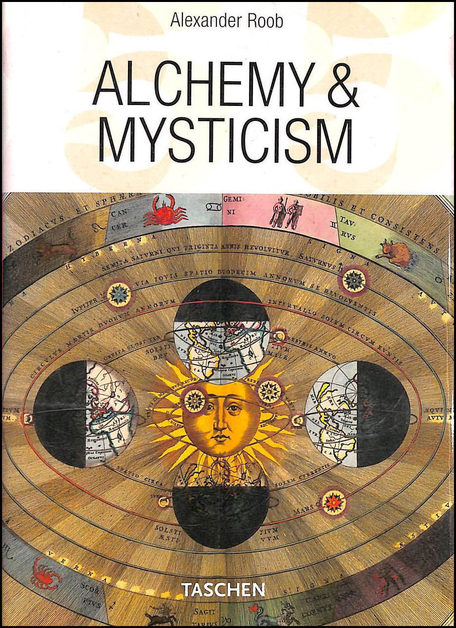 Art, Alchemy and Mysticism (Hermetic Cabinet), Roob, Alexander