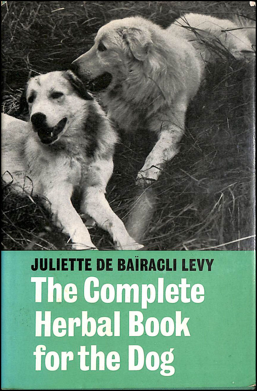 Complete Herbal Book for the Dog, Bairacli-Levy, Juliette de