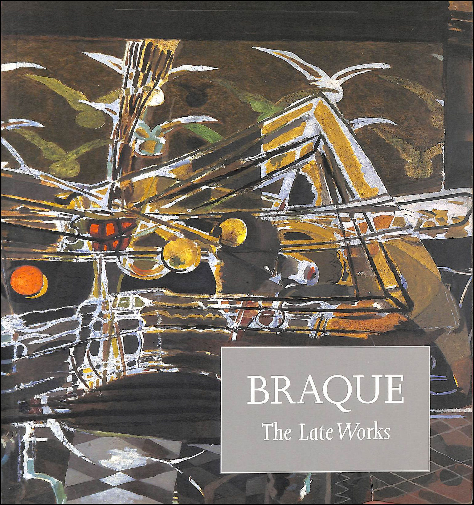 Braque: The Late Works, Golding, John; Bowness, Sophie; Monod-fontaine, Isabelle