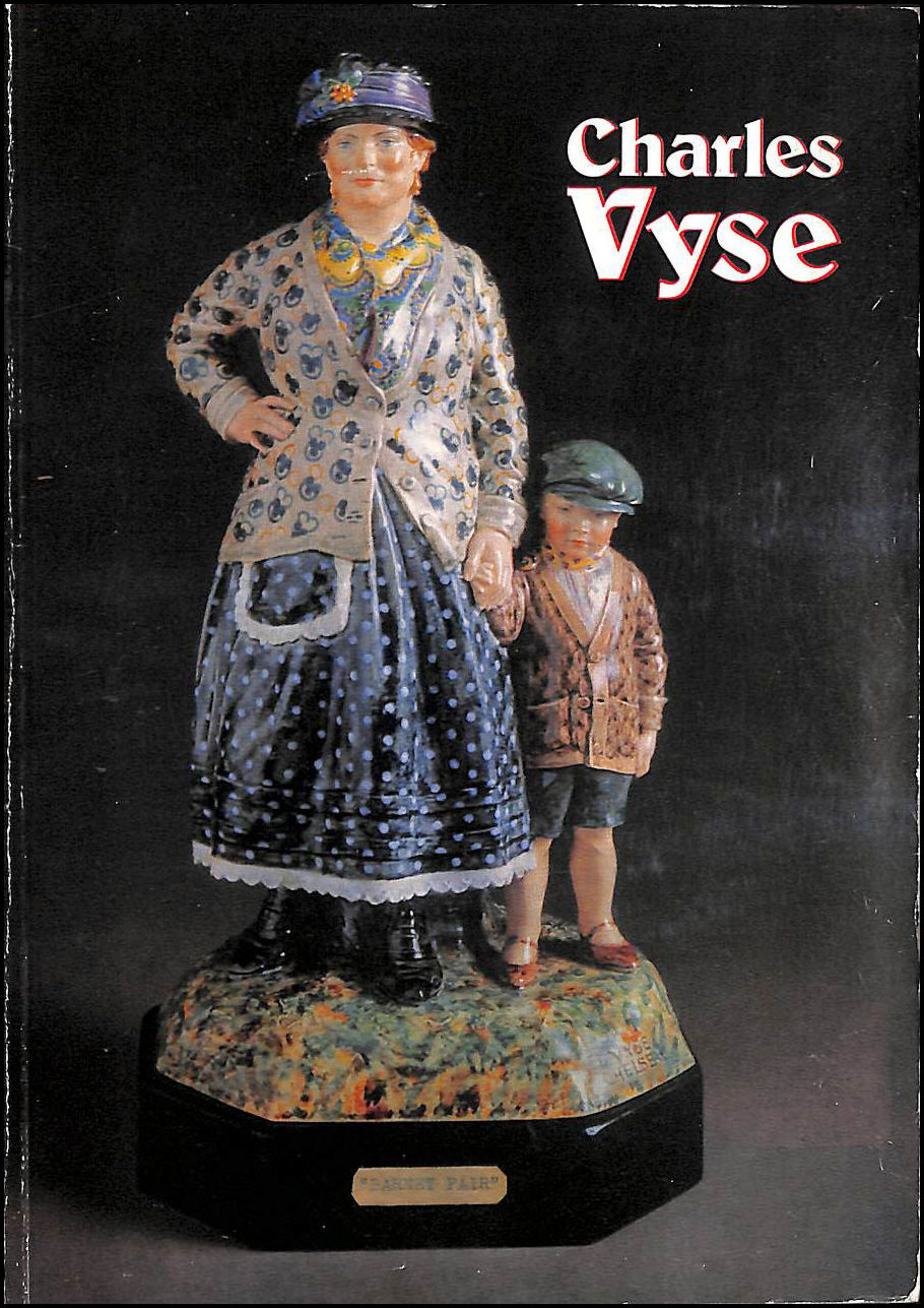 Charles Vyse 1882 - 1971 Figures And Stoneware Pottery: Catalogue Of An Exhibition 3 December To 20 December 1974, Charles Vyse, Richard Dennis