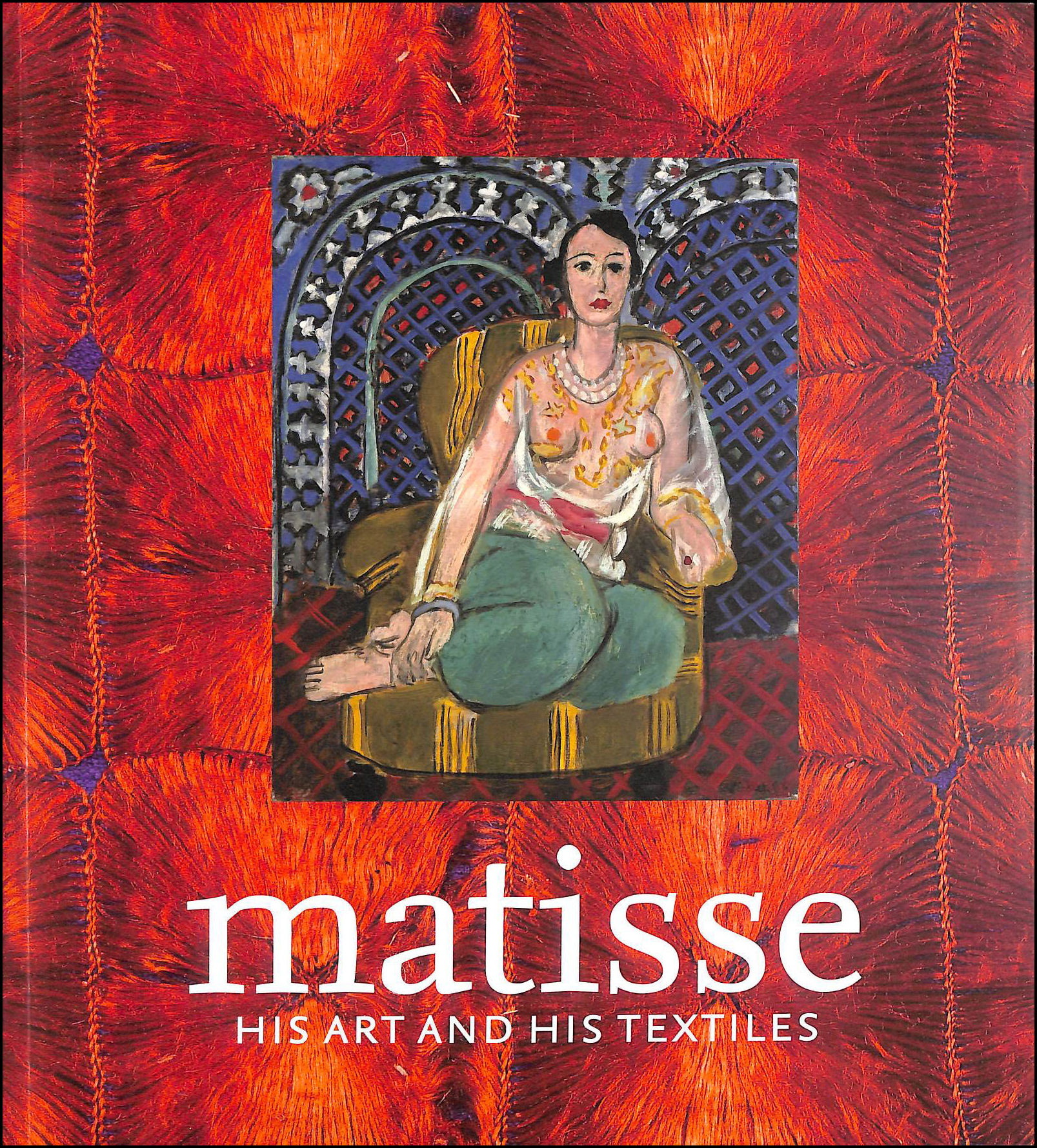 Matisse, His Art And His Textiles: The Fabric Of Dreams (Paperback), Hilary Spurling; Kathleen Brunner; Ann Dumas; Jack Flam; Remi Labrusse; Dominiq
