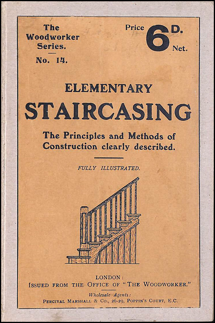 Image for Elementary Staircasing: The Principles and Methods of Construction Clearly Described (The Woodworker Series)