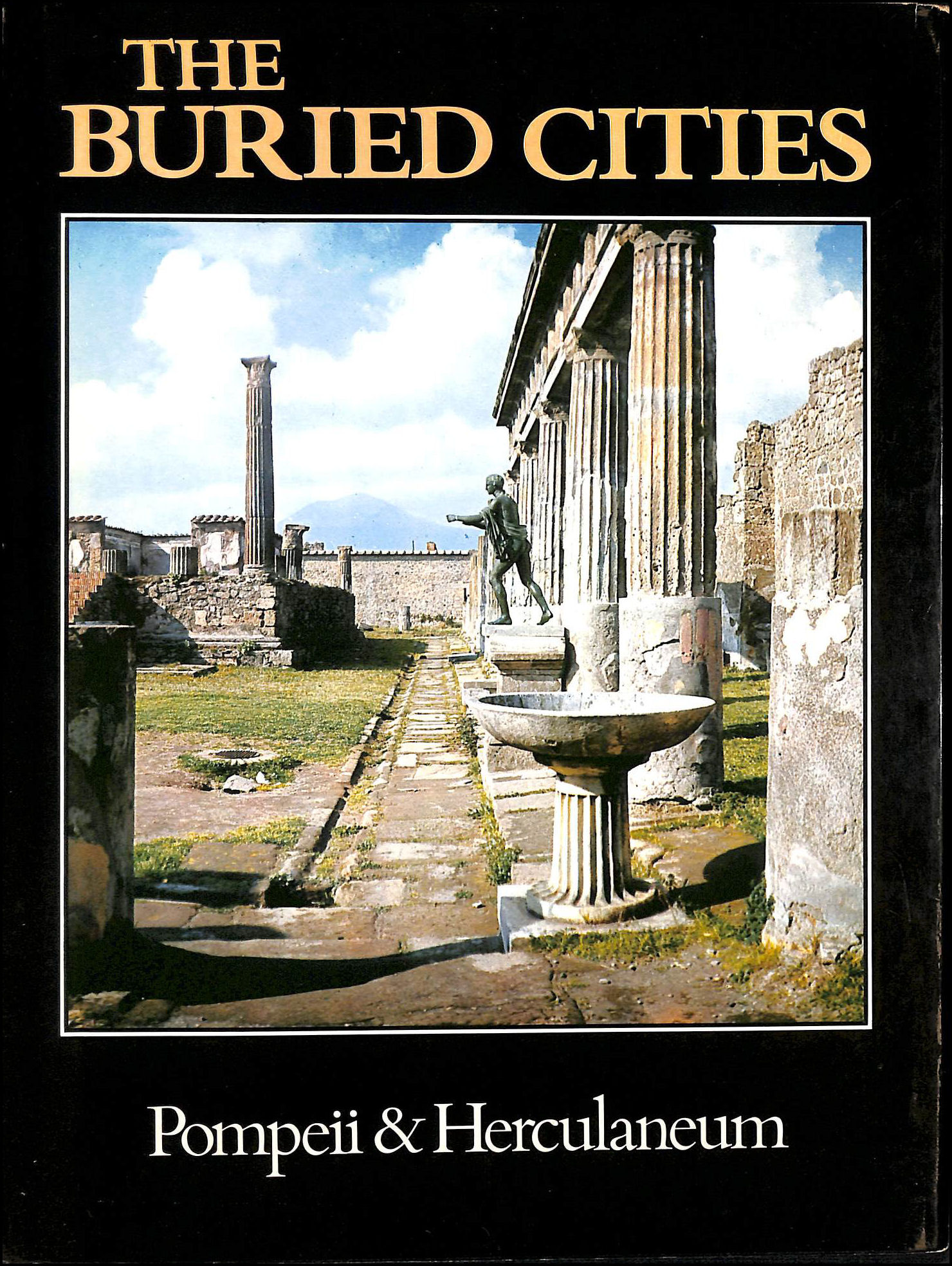 Image for The Buried Cities: Pompeii and Herculaneum
