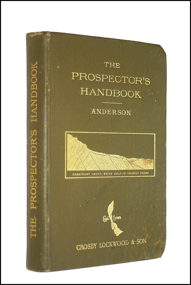Image for The Prospector's Handbook. A Guide for the Prospector and Traveller in Search of Metal-bearing or Other Valuable Minerals