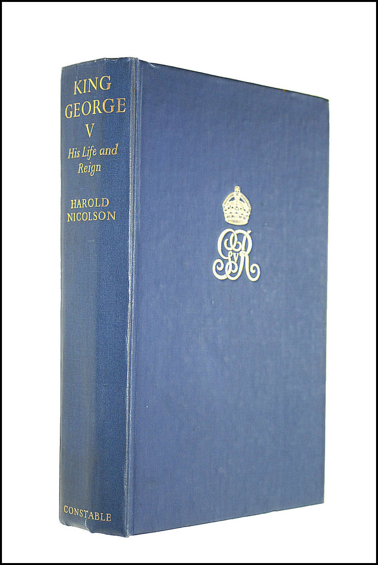 King George the Fifth: His Life and Reign, Nicolson, Harold