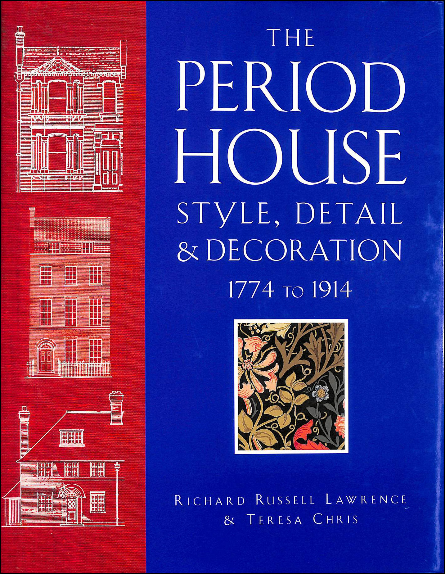 The Period House: Style, Detail and Decoration, 1774 to 1914, Lawrence, Richard Russell; Chris, Teresa