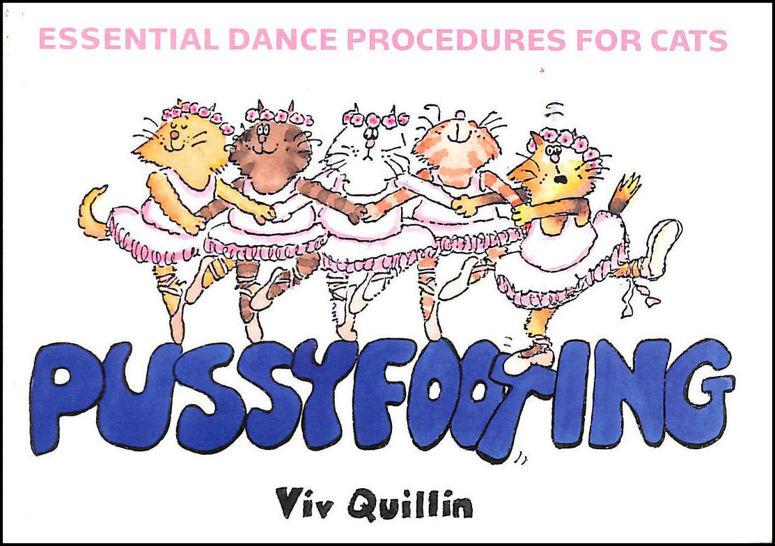 Pussyfooting: Essential Dance Procedures for Cats, Quillin, Viv