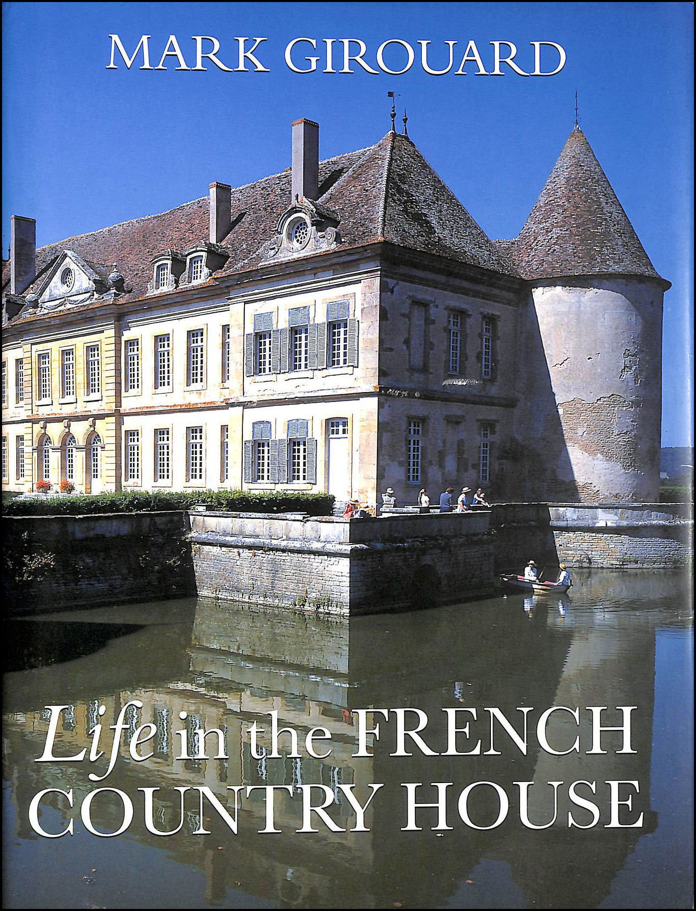 Life in The French Country House, Girouard, Mark