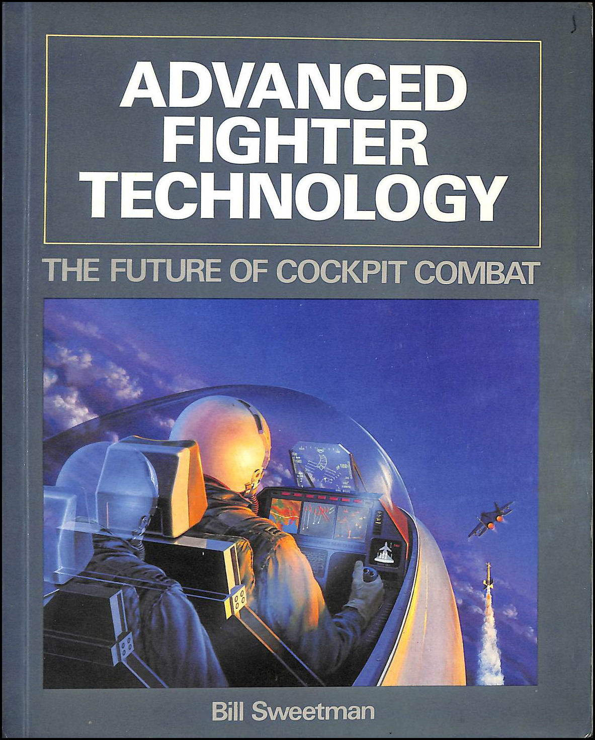 Image for Advanced Fighter Technology: The Future of Cockpit Combat