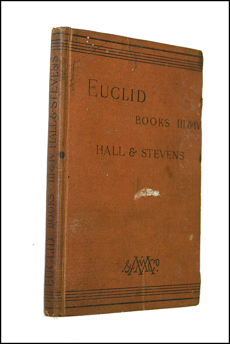 A Text-Book of Euclid's Elements for the use in schools, Books III and IV, H. S. Hall; F. H. Stevens