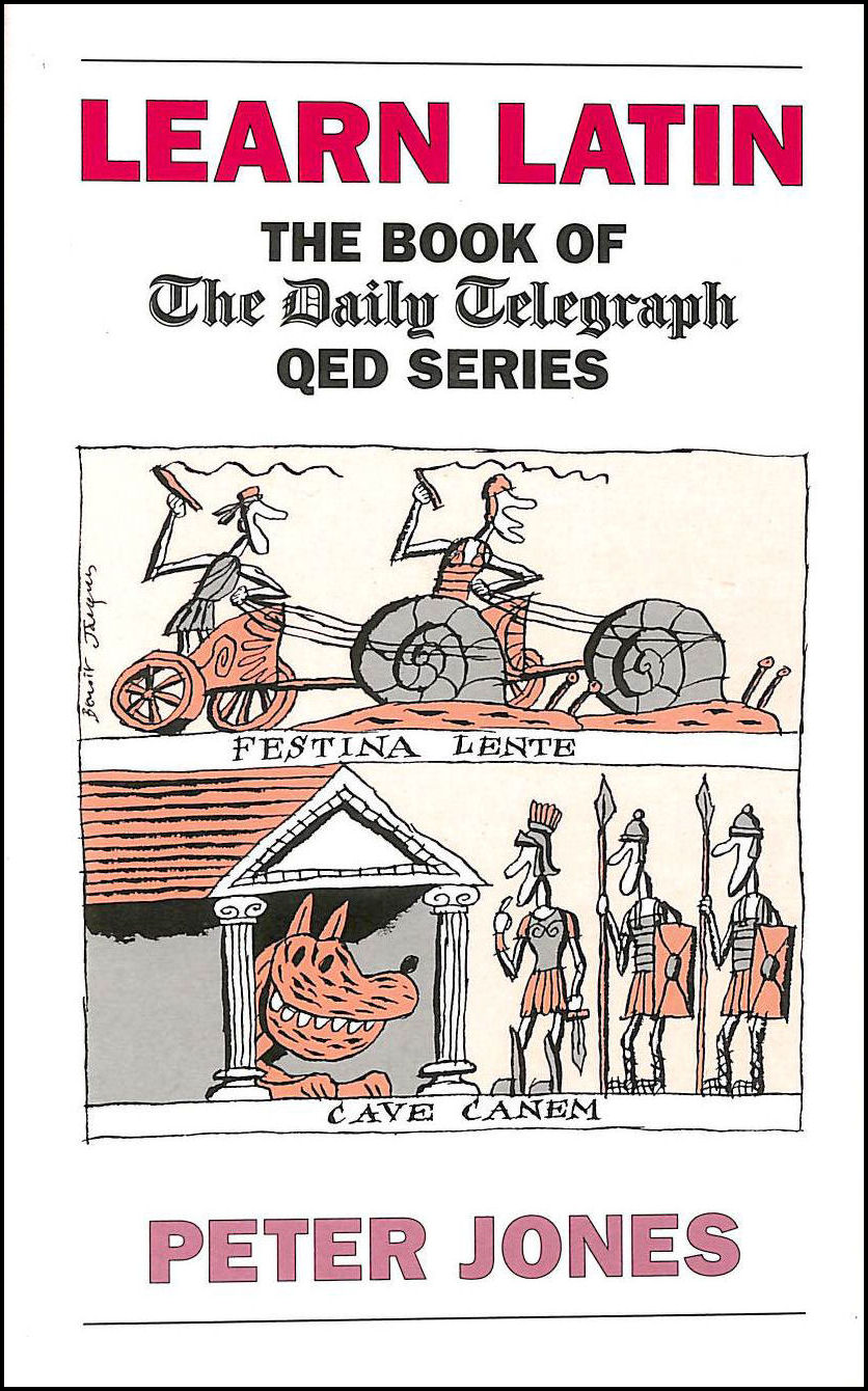 Learn Latin: The Book of the Daily Telegraph QED Series, Jones, Peter