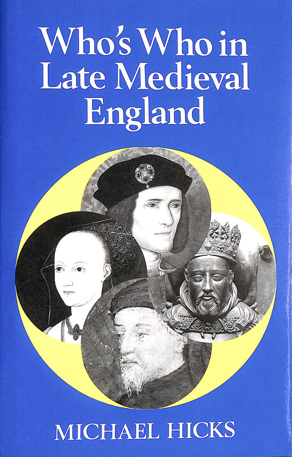Image for Who's Who in Late Mediaeval England, 1272-1485: 3 (Who's Who in British History)