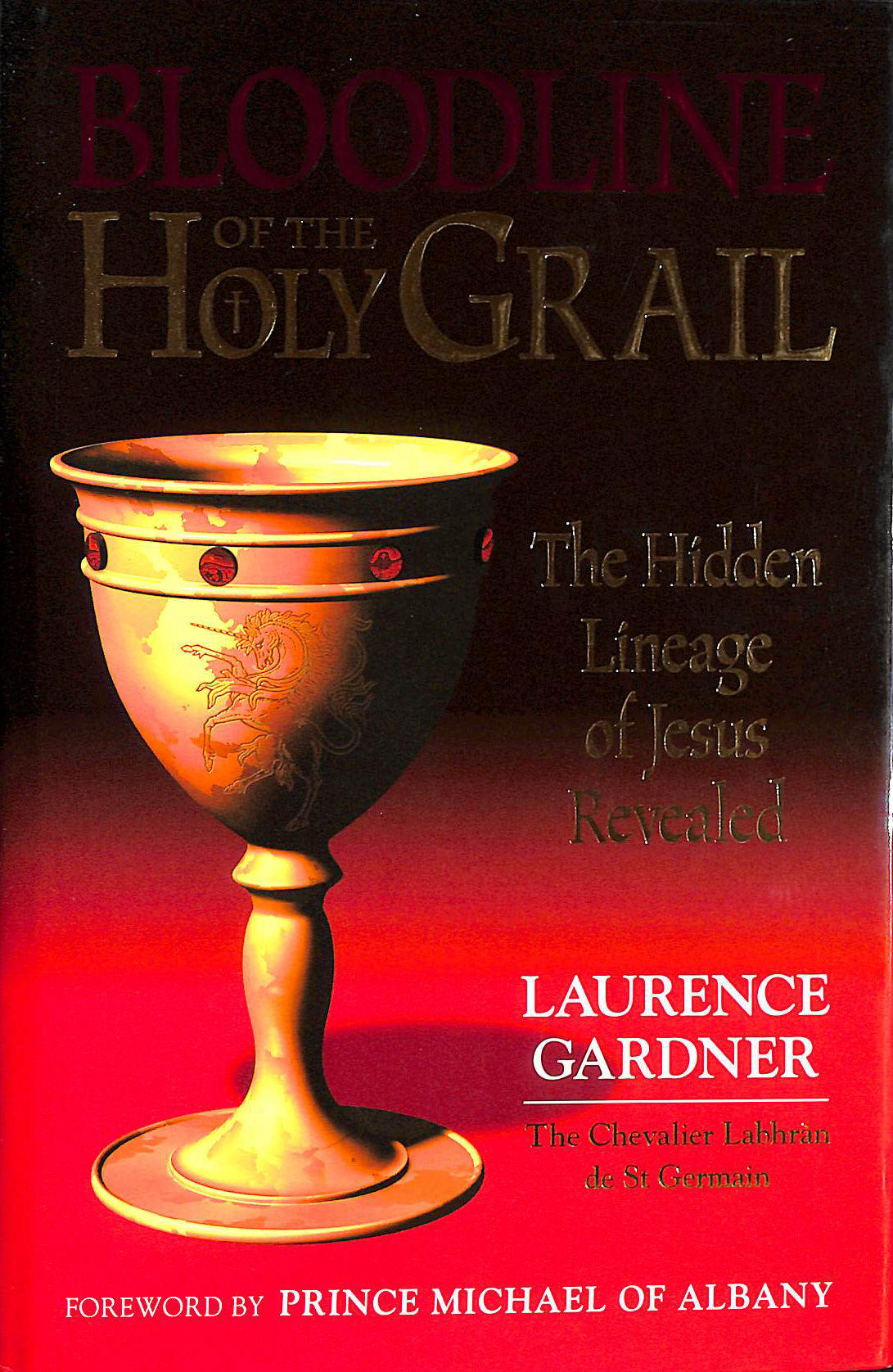 Bloodline of the Holy Grail; the Hidden Lineage of Jesus Revealed, Gardner, Laurence