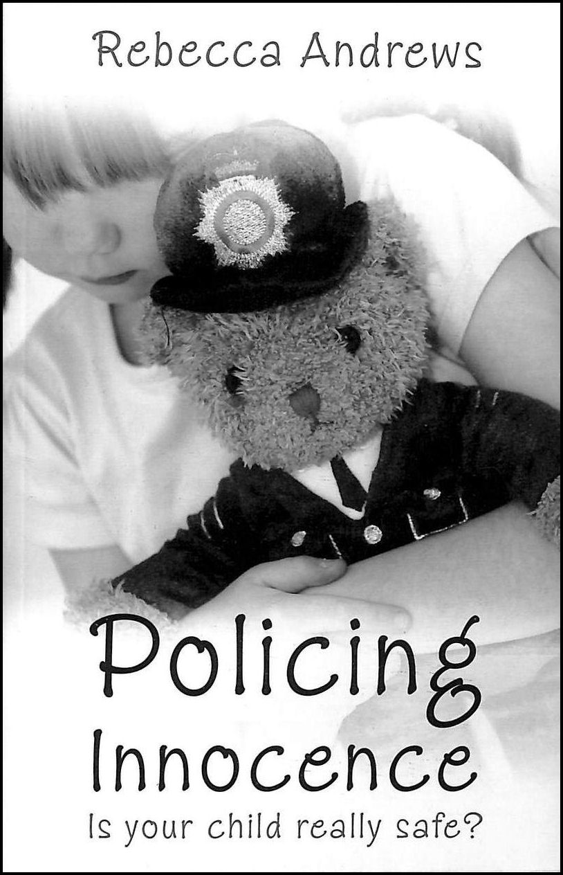 Image for Policing Innocence: Is Your Child Really Safe?