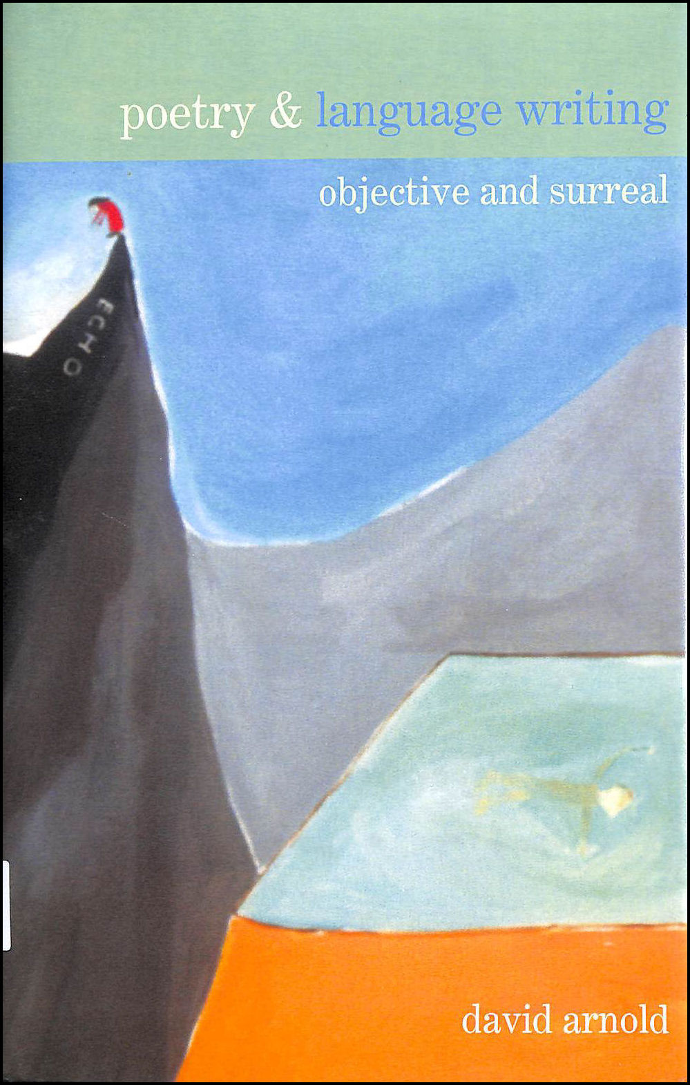 Poetry & Language Writing: Objective and Surreal, David Arnold