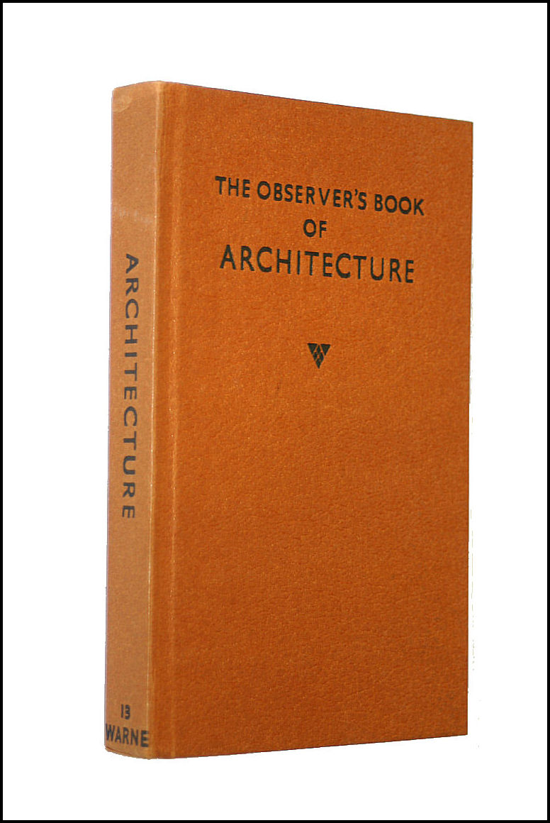 The Observer's Book of Architecture, John Penoyre and Michael Ryan, Forewordby F.R.S. Yorke