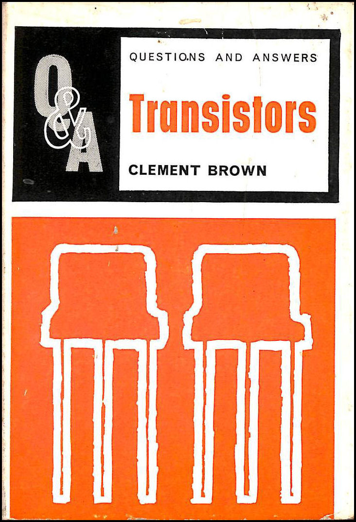 Questions and Answers, Transistors, Brown, Clement